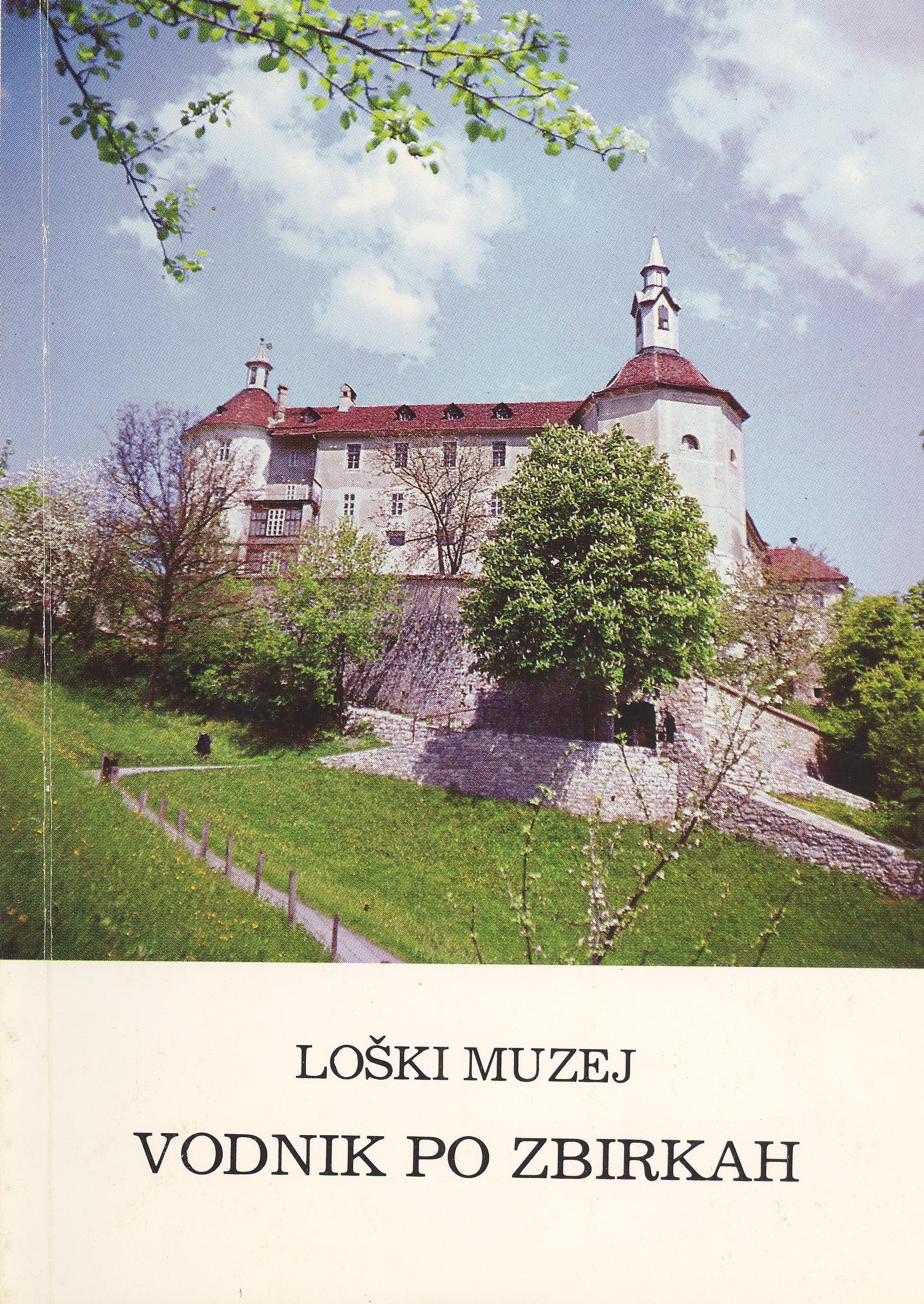 LOŠKI MUZEJ VODNIK PO ZBIRKAH Book Cover