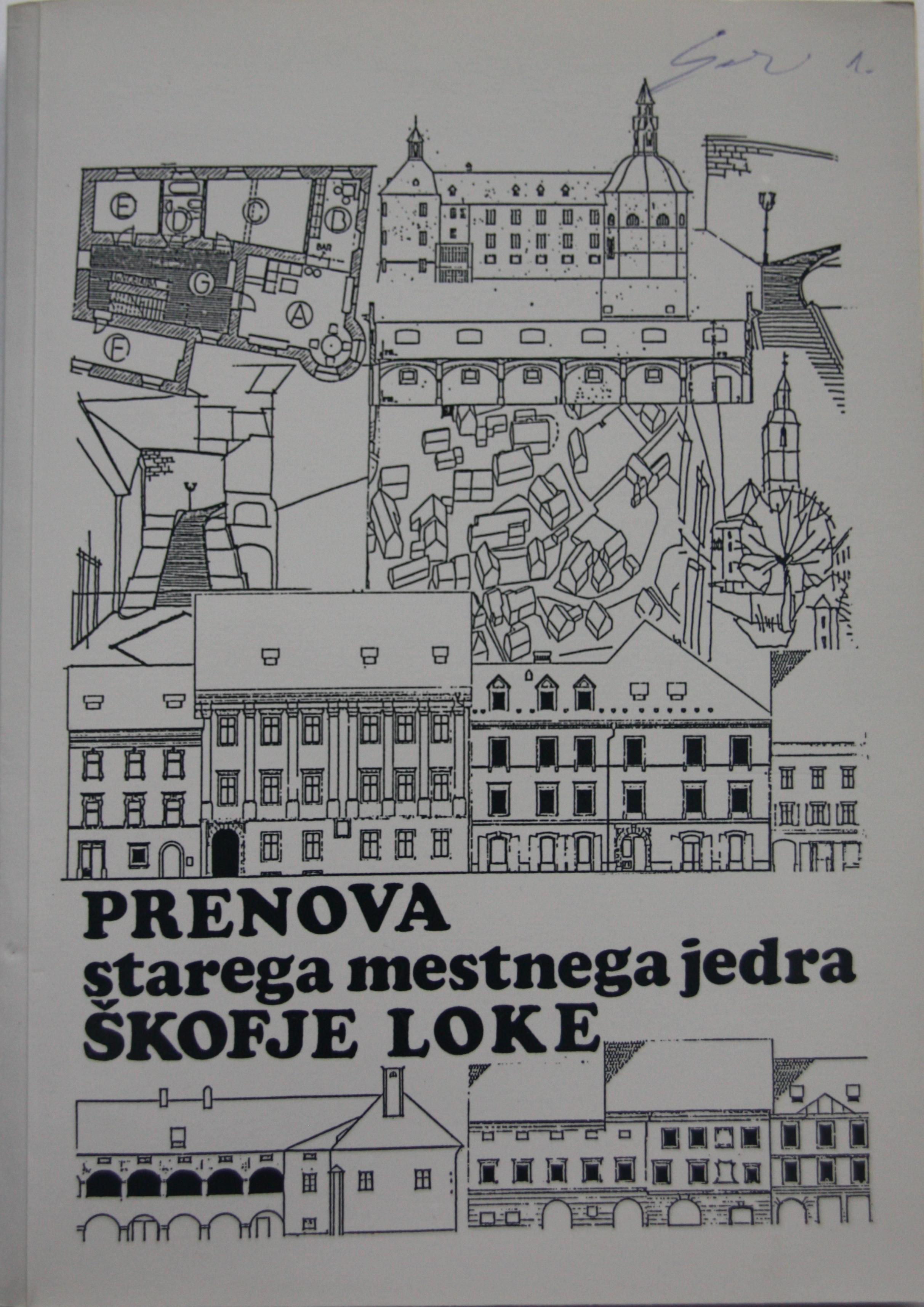 PRENOVA STAREGA MESTNEGA JEDRA ŠKOFJE LOKE Book Cover