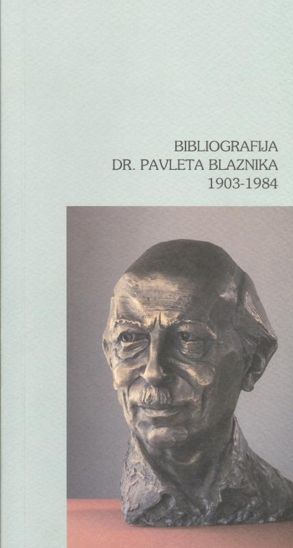 BIBLIOGRAFIJA DR. PAVLETA BLAZNIKA (1903 - 1984) Book Cover